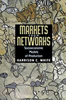 Markets from Networks: Socioeconomic Models of Production