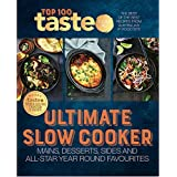 Taste Top 100: ULTIMATE SLOW COOKER: The Best of the Best Recipes from Australia's #1 Food Site
