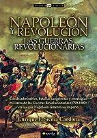 Napoleón y revolución : las guerras revolucionarias