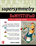 Supersymmetry Demystified: A Self-teaching Guide