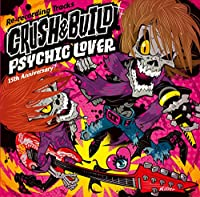 PSYCHICLOVER 15th Anniversary Re-recording Tracks ~CRUSH & BUILD~