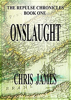 Onslaught: The Repulse Chronicles, Book One by [James, Chris]