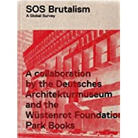 SOS Brutalism / Brutalism: A Global Survey / Contributions to the International Symposium in Berlin 2012