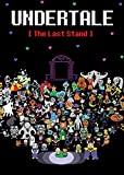 Undertale: The Last Stand: An Unofficial Undertale Story (Undertale Unofficial Story Book 1) (English Edition)