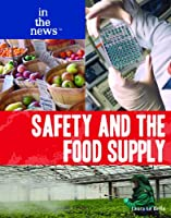 Safety and the Food Supply (In the News Set 3)