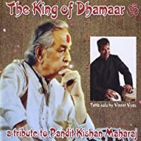 King of Dhamaar-a Tribute to Pandit Kishan Maharaj
