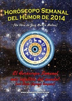 Horóscopo Semanal del Humor de 2014 (Spanish Edition) by [Molina, José Martín]