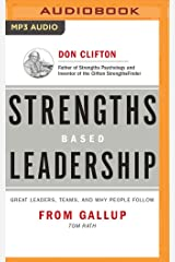 Strengths Based Leadership: Great Leaders, Teams, and Why People Follow: Includes Access to the Clifton Strengthsfinder Assessment MP3 CD