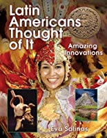 Latin Americans Thought of It: Amazing Innovations (We Thought of It)