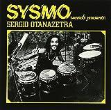 Sysmo records presents Sergio Otanazetra