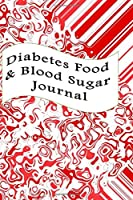 Diabetes Food & Blood Sugar Journal: Glucose Monitoring Log Diabetes. Daily Readings Before & After for Breakfast, Lunch, Dinner, Snacks. Bedtime. With Daily Notes. Portable