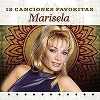 15 Canciones Favoritas by Marisela (2002-12-17)