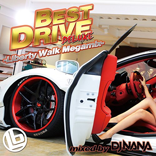 BEST DRIVE DELUXE -Liberty Walk Megamix-