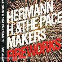 Fireworks by Hermann H & the Pacemakers (2004-10-20)