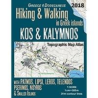 Kos & Kalymnos Topographic Map Atlas 1: 30000 Greece Dodecanese Hiking & Walking in Greek Islands with Patmos, Lipsi, Leros, Telendos, Pserimos, Nisyros & Smaller Islands: Trails, Hikes & Walks Topographic Map (Hopping Greek Islands Travel Guide Maps)