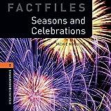 Seasons and Celebrations: 700 Headwords (Oxford Bookworms ELT)
