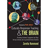 Culturally Responsive Teaching and The Brain: Promoting Authentic Engagement and Rigor Among Culturally and Linguistically Di