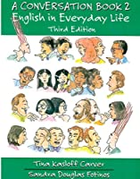 A Conversation Book 2: English in Everyday Life Third Edition(Conversation)