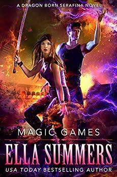 Magic Games (Dragon Born Serafina Book 2) by [Summers, Ella]