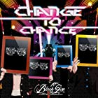 CHANGE TO CHANCE 初回限定版 【Type:A】(在庫あり。)