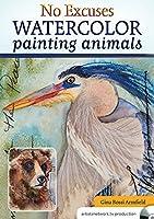 No Excuses Watercolor Painting Animals [並行輸入品]