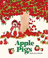 Apple Pigs by Ruth Orbach(2016-02-01)