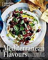 Canadian Living: Essential Mediterranean Flavours (The Essential Collection)