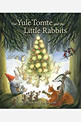 The Yule Tomte and the Little Rabbits: A Christmas Story for Advent by Ulf Stark(2014-09-15) ハードカバー