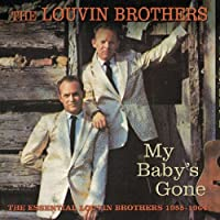 My Baby's Gone: Essential Louvin Brothers 1955-64