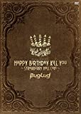 BugLug TOUR 2015「HAPPY BIRTHDAY KILL YOU~STRAWBERRY HALL CAKE~」(通常盤) [DVD]