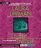 In Big Trouble (Tess Monaghan)