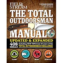 The Total Outdoorsman Manual: Updated and Expanded with 408 Skills (Field & Stream)