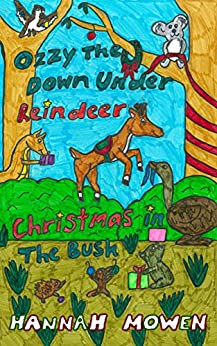 [Mowen, Hannah]のOzzy the Down Under Reindeer: Christmas in the Bush (English Edition)