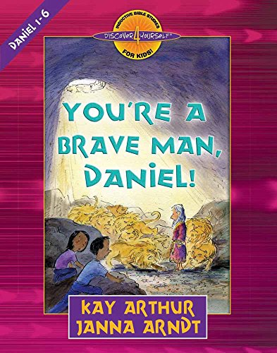 Download You're a Brave Man, Daniel! (Discover 4 Yourself Inductive Bible Studies for Kids) 0736901477