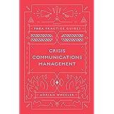 Crisis Communications Management (PRCA Practice Guides)