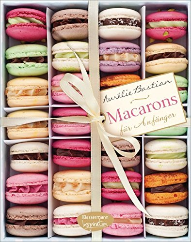 Macarons: fuer Anfaenger
