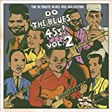 Do The Blues 45s! Vol.2 ~The Ultimate Blues 45s Collection~