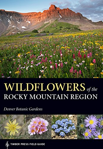 Wildflowers of the Rocky Mountain Region (A Timber Press Field Guide) (English Edition)
