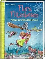 Flora Flitzebesen (Bd. 2): Aufruhr der wilden Wetterhexen