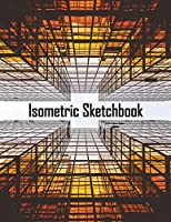 Isometric Sketchbook: Large Exercise Book with Isometric Grid Graph Paper for 3D Drawing, Drafting, and Designing (8.5x11 inches)