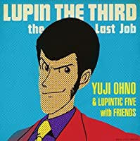 LUPIN THE THIRD -THE LAST JOB- by YUJI OHNO & LUPINTIC FIVE WITH FRIENDS (2010-02-03)