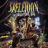 They Never Say Die(Skeletoon)