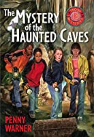 MYSTERY OF THE HAUNTED C (Troop 13 Mystery)