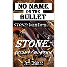 No Name on the Bullet:: Stone: Bounty Hunter: Western Action and Adventure