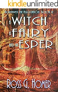 A Witch, A Fairy, and an Esper (Northwest Fae Association Book 2) (English Edition)