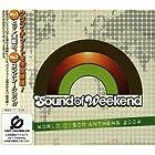 サウンド・オブ・ウィークエンド-ワールド・ディスコ・アンセムズ2004-(CCCD)