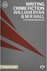 Writing Crime Fiction: An introduction: A 60-Minute Masterclass Kindle Edition