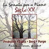 Prokofiev: Sonata No. 5, Espla: Sonata Española, Berg: Sonata, Pueyo: Sonata