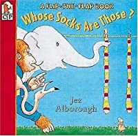 Whose Socks Are Those?: A Flip-the-Flap Book (Flip and Find)
