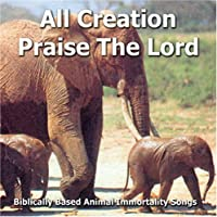 All Creation Praise the Lord